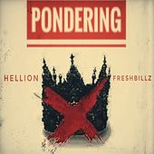 Pondering (feat. Fresh Billz) by Hellion