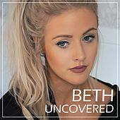 Uncovered (Acoustic) by Beth
