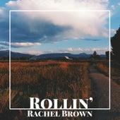 Rollin' by Rachel Brown