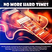 No More Hard Times von Various Artists
