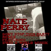 Don't Stop This Party REMIX (feat. Sway & World Musik) - Single by Nate Perry