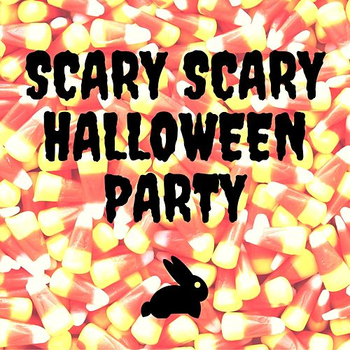 Scary Scary Halloween Party by Rabbit