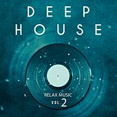 Deep House: Relax Music, Vol.2 - EP by Various Artists
