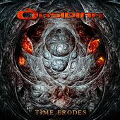 Time Erodes by Obsidian
