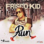 Run - Single by Frisco Kid