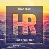 Just A Fairy Tale by Deadbeat
