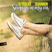 Sleeping In My Car (feat. Shannon) by DJ Oskar