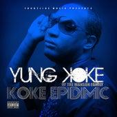 Koke Epidimic by Yung Koke