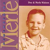 Play & Download Remembering Merle by Doc Watson | Napster