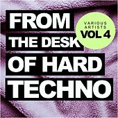 From The Desk Of Hard Techno, Vol.4 - EP by Various Artists