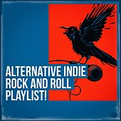 Alternative Indie Rock and Roll Playlist! by Various Artists
