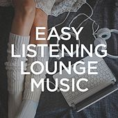 Easy Listening Lounge Music by Various Artists