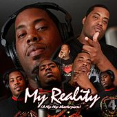 My Reality (A Hip Hop Masterpiece) by LaRue