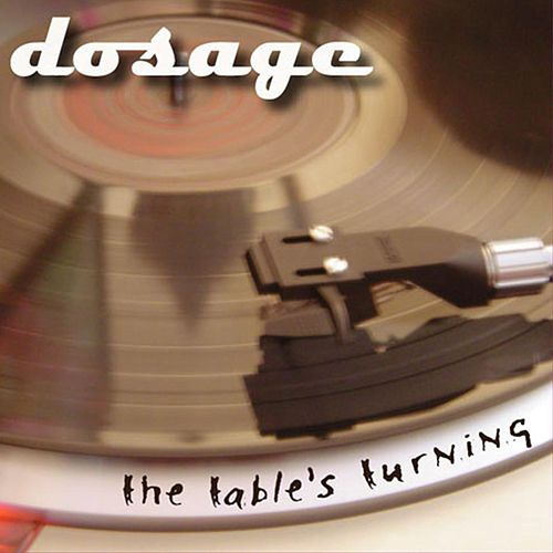 The Table's Turning by Dosage