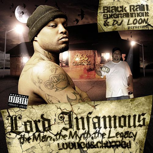 The Man, The Myth, The Legacy (Looned & Chopped) by Lord Infamous