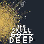 The Skull Goes Deep by Various Artists