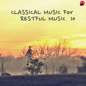 Classical music for Restful music 10 by Restful Classic
