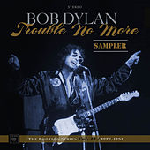 Trouble No More: The Bootleg Series, Vol. 13 / 1979-1981 (Sampler) by Bob Dylan