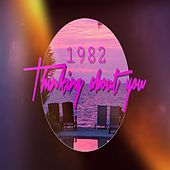 Thinking About You by 1982