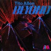 Beyond by Tito Allen