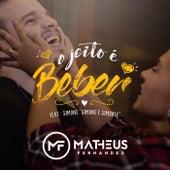 O Jeito é Beber by Matheus Fernandes