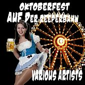 Oktoberfest auf der Reeperbahn by Various Artists