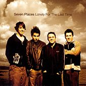 Play & Download Lonely For The Last Time by Seven Places | Napster