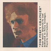 For Percy Grainger by Alan Cuckston