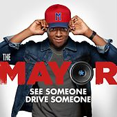 See Someone, Drive Someone (feat. Brandon Micheal Hall) by The Mayor