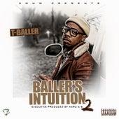 Baller's Intuition 2 by T-Baller