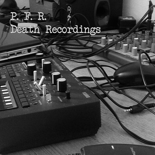 Death Recordings by PFR