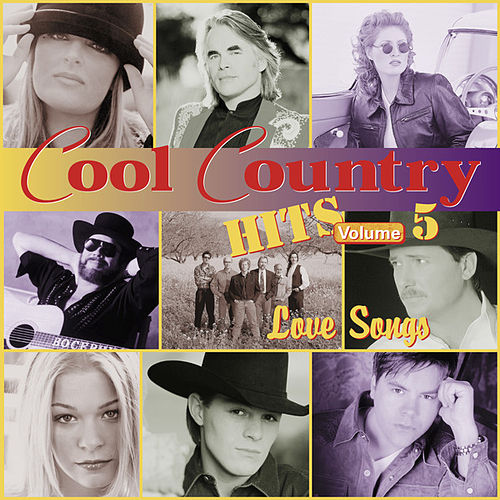 Cool Country Hits, Vol. 5: Love Songs von Various Artists