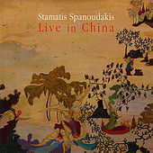 Play & Download Live in China by Stamatis Spanoudakis (Σταμάτης Σπανουδάκης) | Napster
