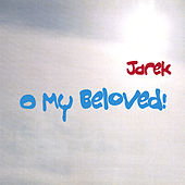 Play & Download O My Beloved! by Jarek | Napster