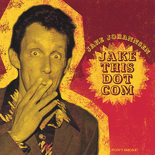 Play & Download Jake This Dot Com by Jake Johannsen | Napster