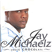 Play & Download Uncle Chocolate by Jay Michaelz | Napster