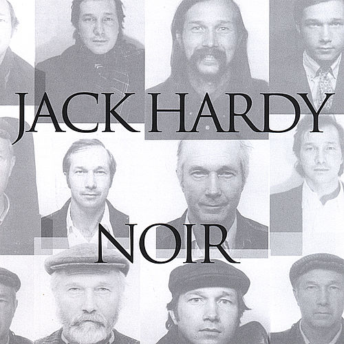 Play & Download Noir by Jack Hardy | Napster