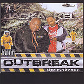 Outbreak Vol 1.: the Epidimic by The Jacka of the Mob Figaz and Kel of the Western Conference