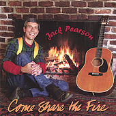 Play & Download Come Share the Fire by Jack Pearson | Napster