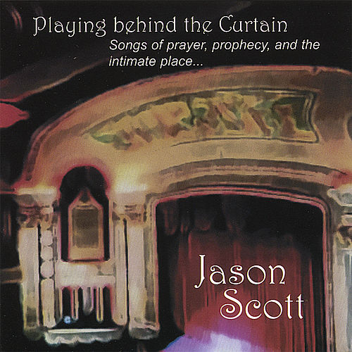 Play & Download Playing Behind the Curtain by Jason Scott | Napster
