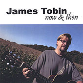 Play & Download Now & Then by James Tobin | Napster