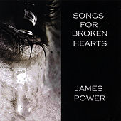 Songs for Broken Hearts by James Power