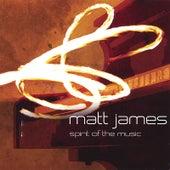 Spirit of the Music by Matt James