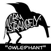 Owlephant by Norm Strangely