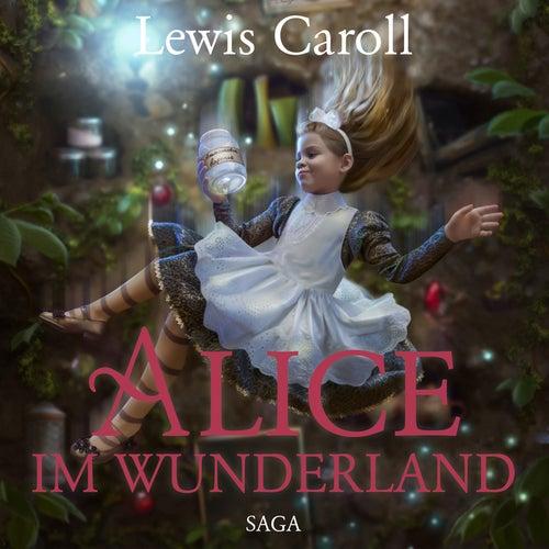 Alice im Wunderland - Der Abenteuer-Klassiker für Jung und Alt (Ungekürzt) von Susa Hämmerle Lewis Carroll