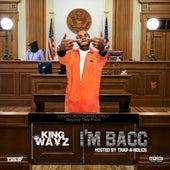 I'm Bacc by King Wayz
