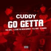 Go Getta (feat. Paul Wall, C.Stone the Breadwinner, Telly Mac & Lil Raider) by Cuddy