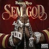 Sem God by Philthy Rich
