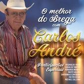 O Melhor do Brega by Carlos André
