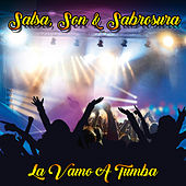 Salsa, Son & Sabrosura: La Vamo a Tumba by Various Artists